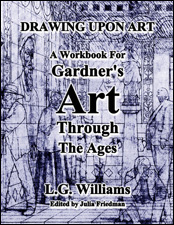 Drawing Upon Art: The Workbook forGardner's Art Through The Ages by LG Williams