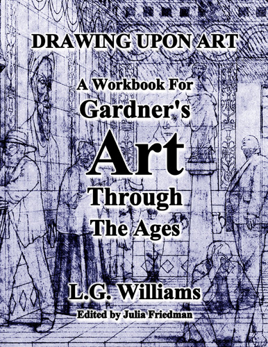 Drawing Upon Art: Workbook for Art and Art History by LG Williams