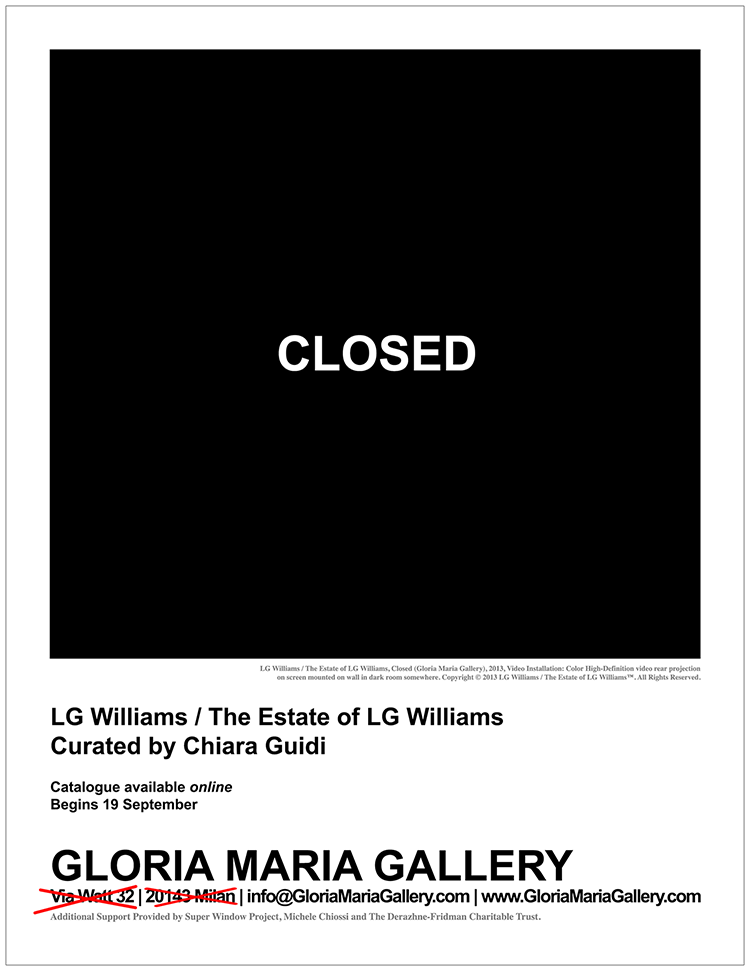 LG Williams / Gloria Maria Gallery / Chiara Guidi 2013