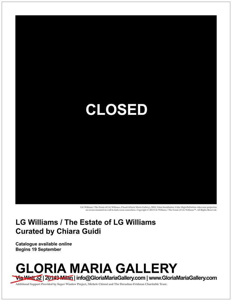 LG Williams / Gloria Maria Gallery / Chiara Guidi 2013