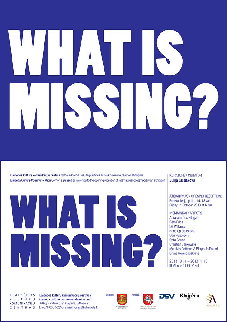 What Is Missing? Curated by Julija Cistiakova, Klaipeda Culture Communication Center, Opens October 11, Klaipeda, Lithuania